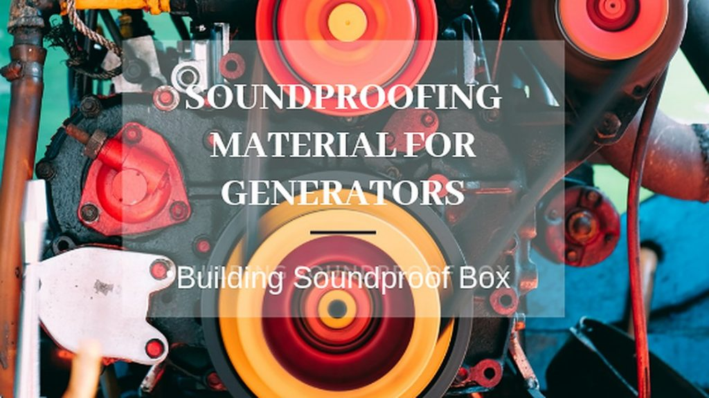 Soundproofing Material for Generators